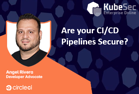 Are your cicd pipelines secure