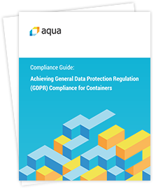 Aqua GDPR Compliance Guide for Containers