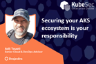 Securing your AKS ecosystem-1