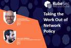 Taking the Work Out of Network Policy