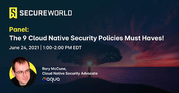 SecureWorld Panel- The_9_Cloud_Native_Security_Policies_Must_Haves_banner